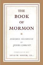 The Book of Mormon : another testament of Jesus Christ
