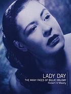 Lady Day : the many faces of Billie Holiday