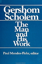 Gershom Scholem : the man and his work