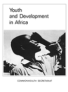 Youth and development in Africa; report of the Commonwealth Africa Regional Youth Seminar, Nairobi, November, 1969.