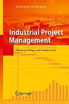 Industrial Project Management : Planning, Design, and Construction