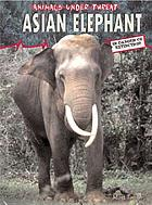 Asian elephant : in danger of extinction!