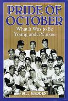 Pride of October : what it was to be young and a Yankee