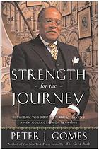 Strength for the journey : biblical wisdom for daily living : a new collection of sermons