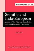 Semitic and Indo-European : the principal etymologies : with observations on Afro-Asiatic