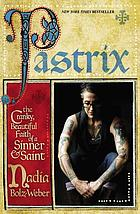 Pastrix : the cranky, beautiful faith of a sinner & saint