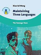 Maintaining three languages : the teenage years
