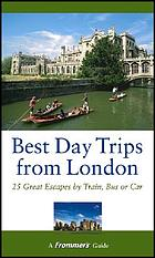 Frommer's best day trips from London : 25 great escapes by train, bus or car