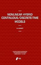 Nonlinear hybrid continuous/discrete-time models