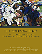 The Africana Bible : reading Israel's Scriptures from Africa and the African diaspora
