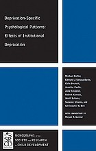 Deprivation-specific psychological patterns : effects of institutional deprivation