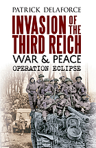 Invasion of the Third Reich, war & peace : Operation Eclipse