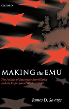 Making the EMU : the politics of budgetary surveillance and the enforcement of Maastricht