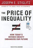 The price of inequality : [how today's divided society endangers our future]