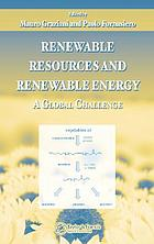 Renewable resources and renewable energy : a global challenge