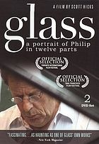 Glass : a portrait of Philip in twelve parts