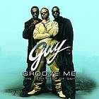 Groove me : the very best of Guy