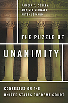 The puzzle of unanimity : consensus on the United States Supreme Court