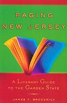 Paging New Jersey : a literary guide to the Garden State