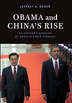 Obama and China's rise : an insider's account of America's Asia strategy