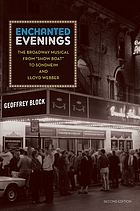 Enchanted Evenings: The Broadway Musical from Show Boat to Sondheim and Lloyd Webber