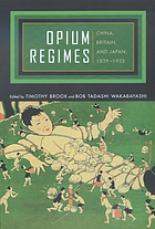 Opium regimes : China, Britain, and Japan, 1839-1952