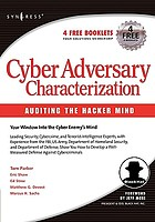 Cyber adversary characterization : auditing the hacker mind.