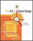 The art of game design : a book of lenses