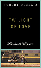Twilight of love : travels with Turgenev