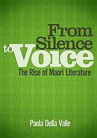 From silence to voice : the rise of Māori literature