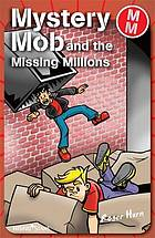 Mystery Mob and the missing millions.