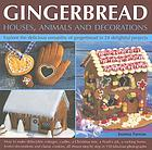 Gingerbread : houses, animals and decorations