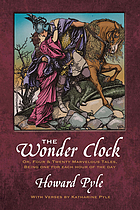 The wonder clock : or, Four & twenty marvellous tales, being one for each hour of the day