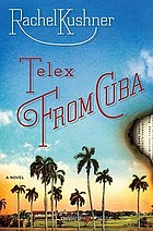 Telex from Cuba : a novel