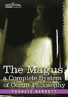 The magus : a complete system of occult philosophy
