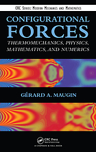 Configurational forces : thermomechanics, physics, mathematics, and numerics