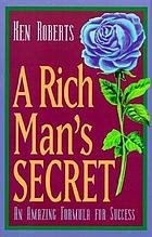 A rich man's secret : an amazing formula for success