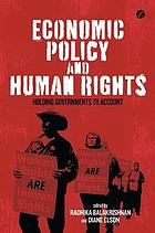 Economic policy and human rights: holding governments to account.