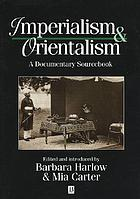 Imperialism & orientalism : a documentary sourcebook