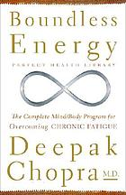 Boundless energy : the complete mind/body program for overcoming chronic fatigue