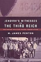 Jehovah's Witnesses and the Third Reich : sectarian politics under persecution