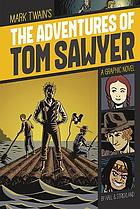 Mark Twain's The Adventures of Tom Sawyer : graphic novel