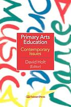 Primary arts education : contemporary issues