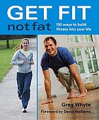 Get fit not fat : 150 ways to build fitness into your life