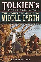 The complete guide to Middle-earth : from the Hobbit through the Lord of the rings and beyond