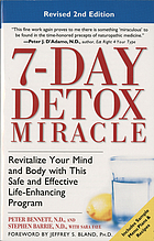 7-day detox miracle : revitalize your mind and body with this safe and effective life-enhancing program
