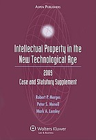 Intellectual property in the new technological age : 2009 case and statutory supplement