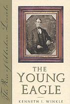 The young eagle : the rise of Abraham Lincoln