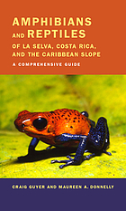 Amphibians and reptiles of La Selva, Costa Rica, and the Caribbean Slope : a comprehensive guide