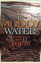 In muddy water : conversations with 11 poets